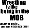 Wrestling is Like Being in the Mob - HOODIE